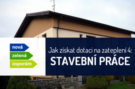 Stavební práce a jejich kvalita jsou mimořádně důležité. I v programu Nová zelená úsporám.